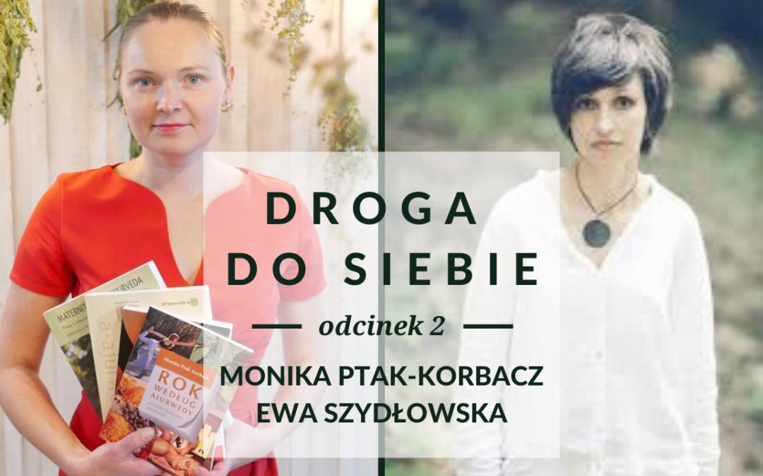 Droga do siebie odc. 2 – Rozmowa z Moniką Ptak-Korbacz i Ewą Szydłowską
