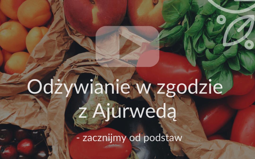 Odżywianie w zgodzie z Ajurwedą – zacznijmy od podstaw