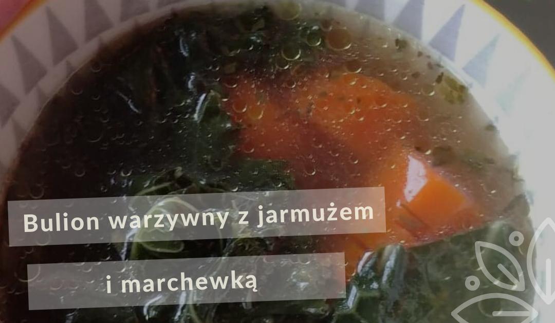 Bulion warzywny z jarmużem i marchewką