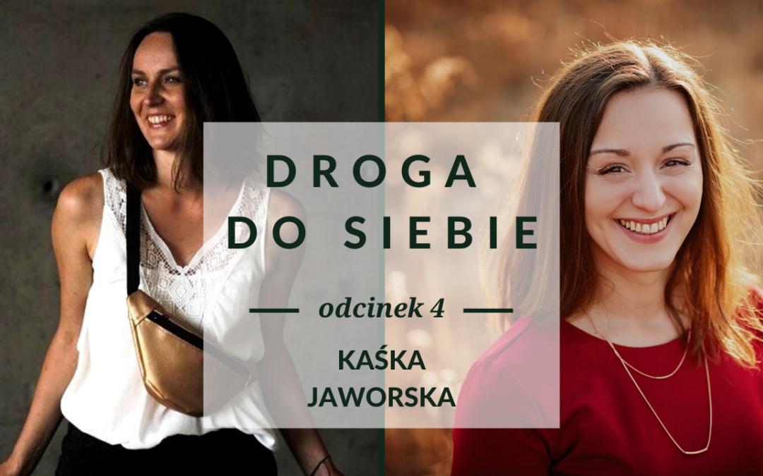 Droga do siebie odc. 4 – Rozmowa z Kaśką Jaworską