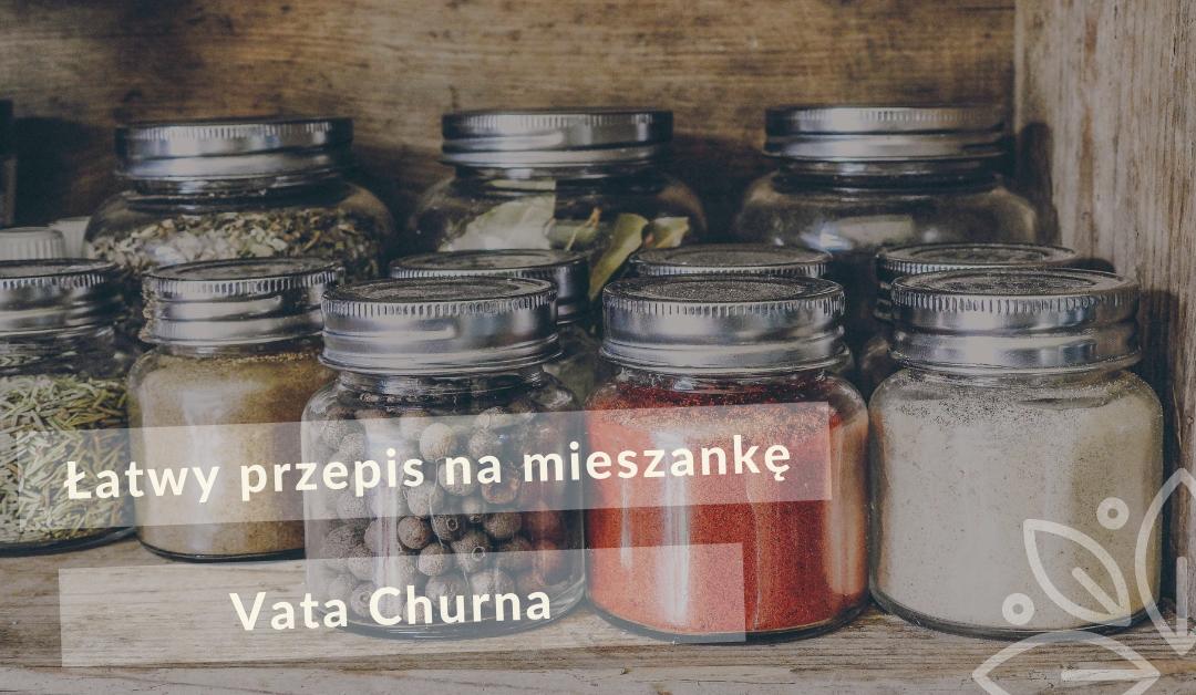 Łatwy przepis na mieszankę Vata Churna