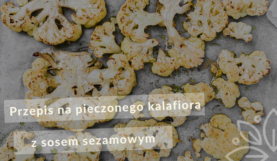 Przepis pieczony kalafior z sosem sezamowym