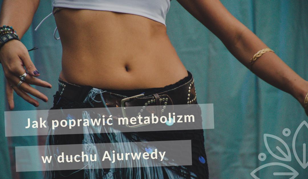 jak poprawić metabolizm w duchu ajurwedy