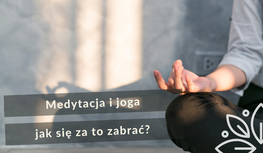 Medytacja i joga jak zacząć