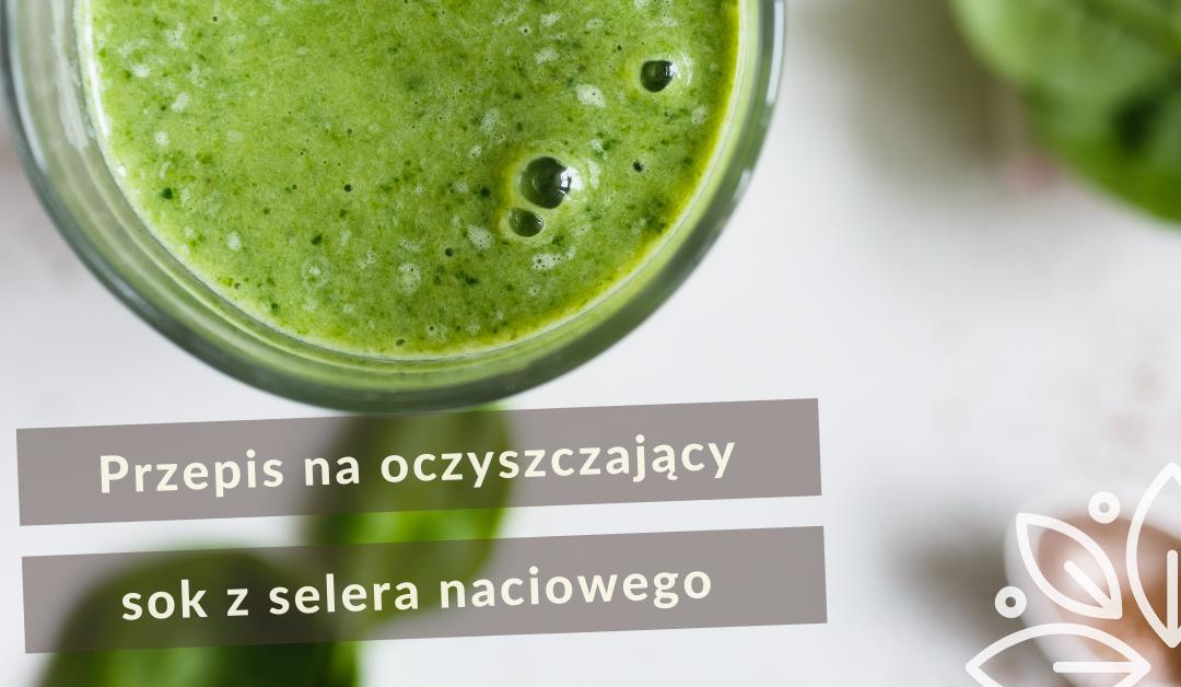 Przepis na oczyszczający sok z selera naciowego