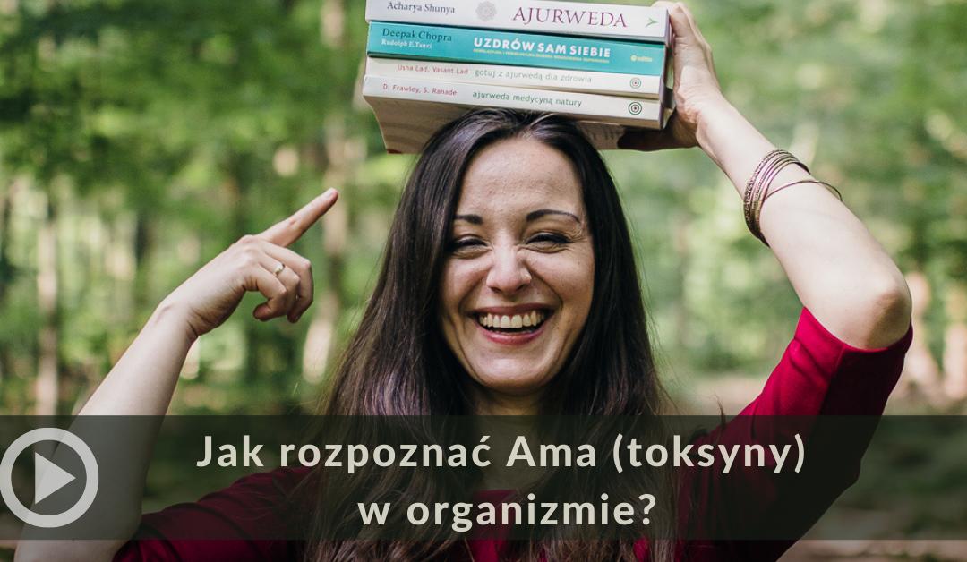 Jak rozpoznać Ama (toksyny) w organizmie?
