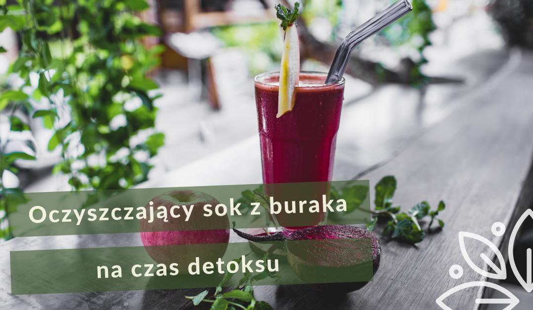 Oczyszczający sok z buraka na czas detoksu